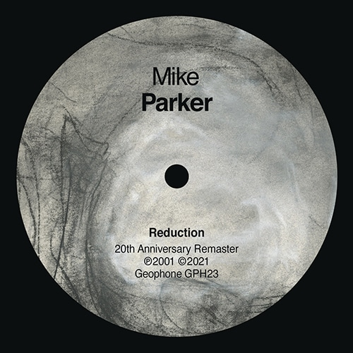 Mike Parker - Reduction / Spiral Snare - GPH23 - GEOPHONE