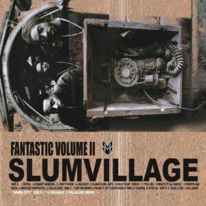 Slum Village - Fan-Tas-Tic Vol.2 - NMG5763LP - NE'ASTRA MUSIC GROUP