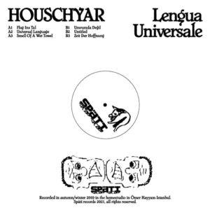 Houschyar - Lengua Universale (Mini-LP) - SPATI001 - SPATI RECORDS
