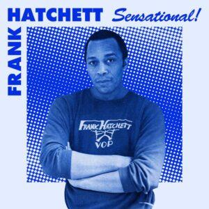 Frank Hatchett - Sensational - TER084 - TELEPHONE EXPLOSION
