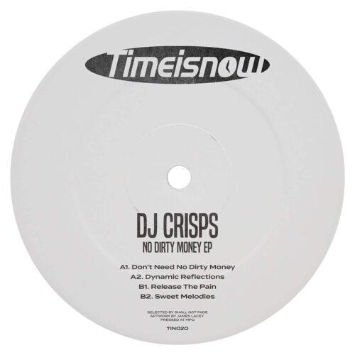 DJ Crisps - No Dirty Money EP - TIN020 - TIME IS NOW