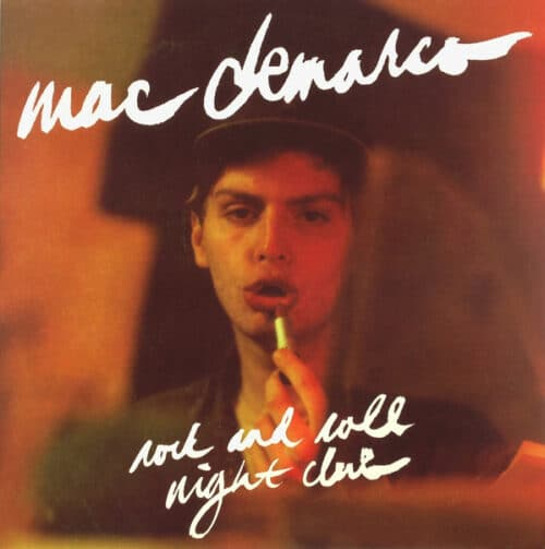 Mac DeMarco - Rock and Roll Night Club - CT140 - CAPTURED TRACKS