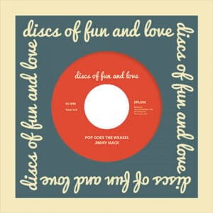 Jimmy Mack - Pop Goes The Weasel - DFL006 - DISCS OF FUN AND LOVE