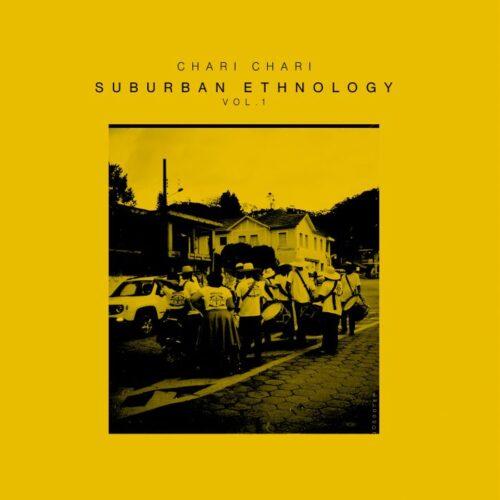 Chari Chari - Suburban Ethnology Vol 1 - GOS007EP - GROOVEMENT ORGANIC SERIES