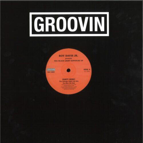 Roy Davis Jnr - Tha Black Light Exposure Ep - GR1280 - GROOVIN RECORDINGS
