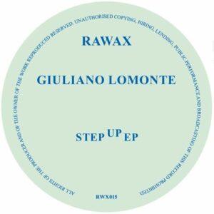 Giuliano Lamonte - Step Up EP - RWX015 - RAWAX