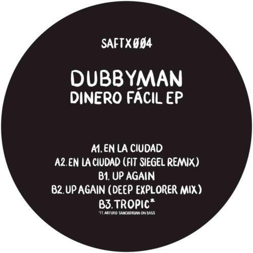 Dubbyman - Dinero Fácil EP - SAFTX004 - SAFT