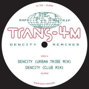 Trans-4M - Dencity Remixes - ST022 - SAFE TRIP