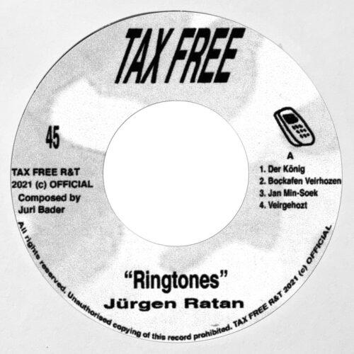 Jürgen Ratan - Ringtones - TAX7213 - TAX FREE RECORDS