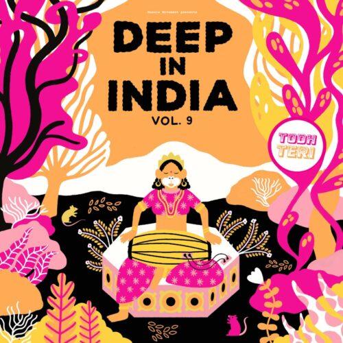 Todh Teri - Deep In India Vol.9 - TODH009 - TODH TERI