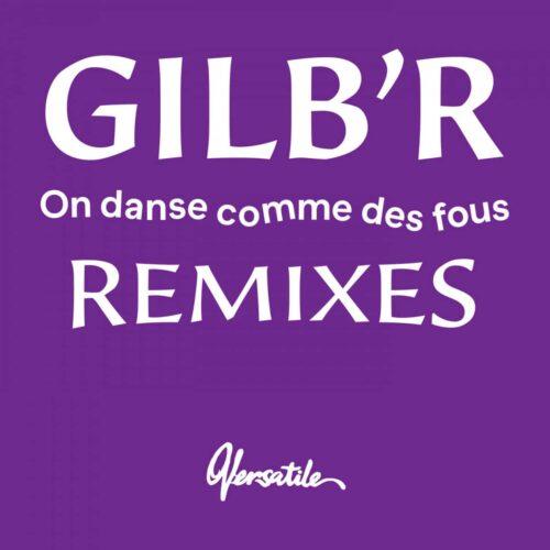 Gilb'r - On Danse Comme Des Fous - Remixes Ep (Davy Kehoe