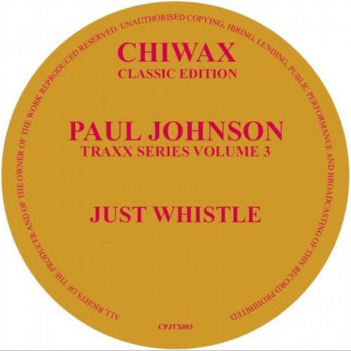 Paul Johnson - Just Whistle - CPJTX003 - CHIWAX CLASSIC EDITION