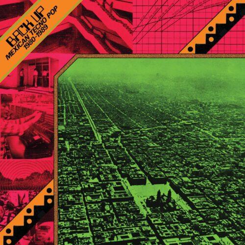 Various - Back Up: Mexican Tecno Pop 1980-1989 - DE285 - DARK ENTRIES