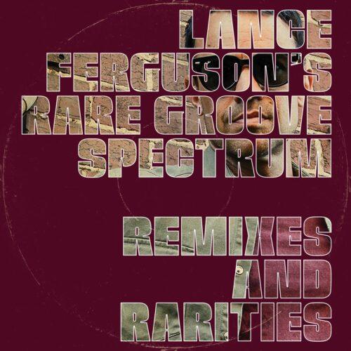 Lance Ferguson - Rare Groove Spectrum - Remixes and Rarities - FSR105 - FREESTYLE RECORDS