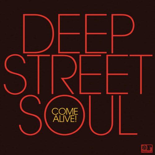 Deep Street Soul - Come Alive! - FSRLP113 - FREESTYLE RECORDS