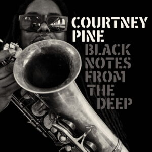Courtney Pine - Black Notes from the Deep - FSRLP120 - FREESTYLE RECORDS