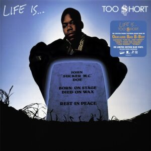 Too Short - Life Is...Too Short - GET51467LP - GET ON DOWN