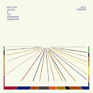 Matthew Halsall & The Gondwana Orchestra - Into Forever - GONDLP013 - GONDWANA RECORDS