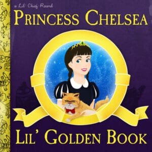 Princess Chelsea - Lil' Golden Book (10th Anniversary Deluxe Edition) - LCRXLP30 - LIL'CHIEF RECORDS