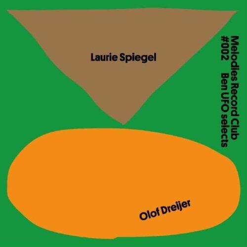 Laurie Spiegel/Olof Dreijer - Melodies Record Club 002 Ben UFO Selects - MRC2 - MELODIES INTERNATIONAL