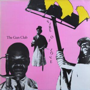 Gun Club - Fire Of Love - MRLP256 - MUNSTER