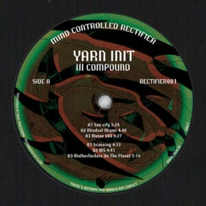 Yarn Init - Ill Compound - RECTIFIER001 - MIND CONTROLLED RECTIFIER