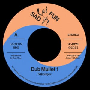 Nikolajev - Dub Mullets - SADFUN003 - SAD FUN
