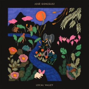 José González - Local Valley - SLANG50374LP - CITY SLANG