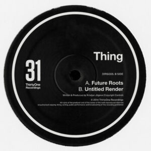 Thing - Future Roots - 31RS005 - 31 RECORDS