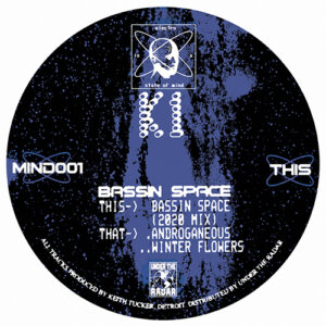 K1/Keith Tucker - Bassin Space - MIND001 - ELECTRO IS A STATE OF MIND