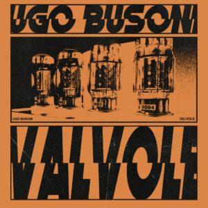 Ugo Busoni - Valvole - MPI-LP007 - MUSICA PER IMMAGINI