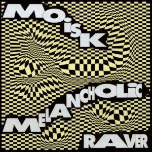 Moisk - Melanchonic Raver EP - PEX001 - PLEASURE EXPRESS
