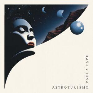 Paula Tape - Astroturismo - RS048 - RHYTHM SECTION