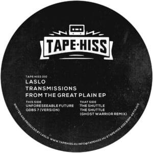 Laslo - Transmissions From The Great Plain Ep (Ghost Warrior remix) - TAPEHISS010 - TAPE HISS