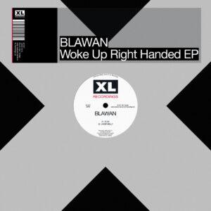 Blawan - Woke Up Right Handed - XL1197T - XL RECORDINGS